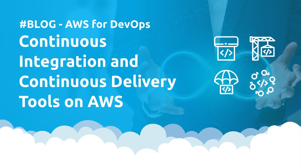 Continuous Integration and Continuous Delivery Tools on AWS