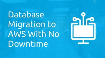 Database Migration to AWS With No Downtime