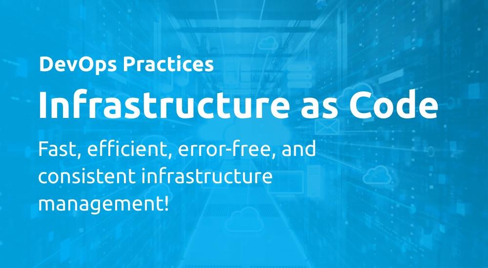 DevOps Practices - Infrastructure as Code (IaC)