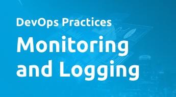 DevOps Practices - Monitoring and Logging