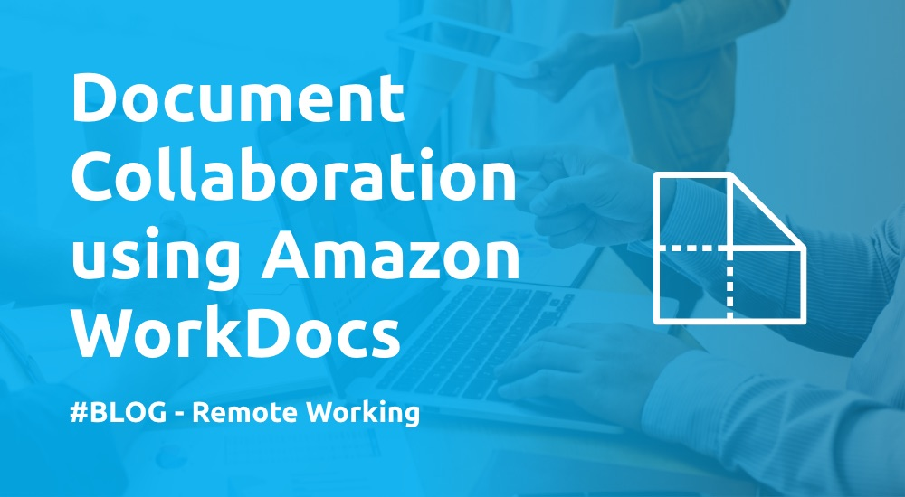 Document Collaboration using Amazon WorkDocs