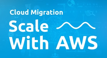 How to Increase Your Scaling Capacity by Migrating to the AWS Cloud?