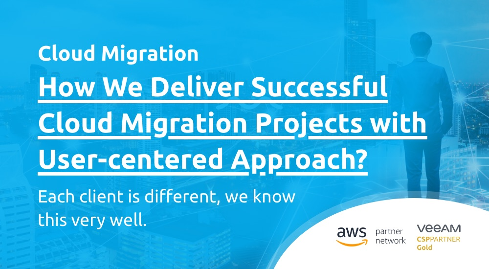 How We Deliver Successful Cloud Migration Projects with User-centered Approach?