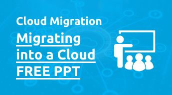 Migrating into a Cloud PPT