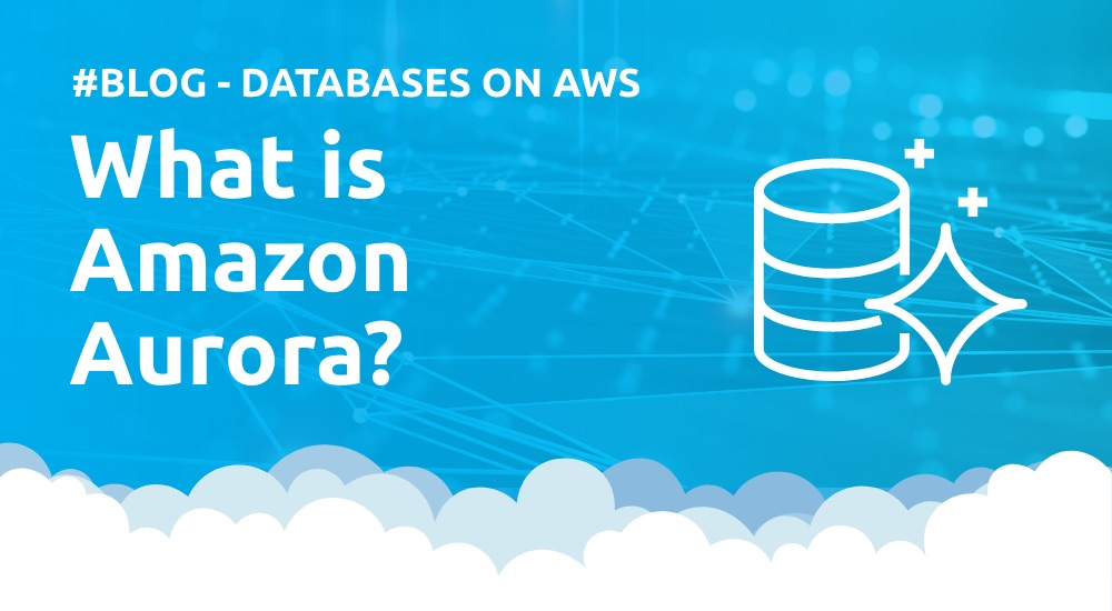 What is Amazon Aurora?