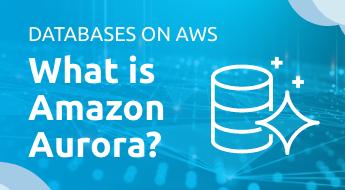 What is Amazon Aurora?